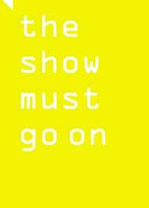 the show must go on Einladung